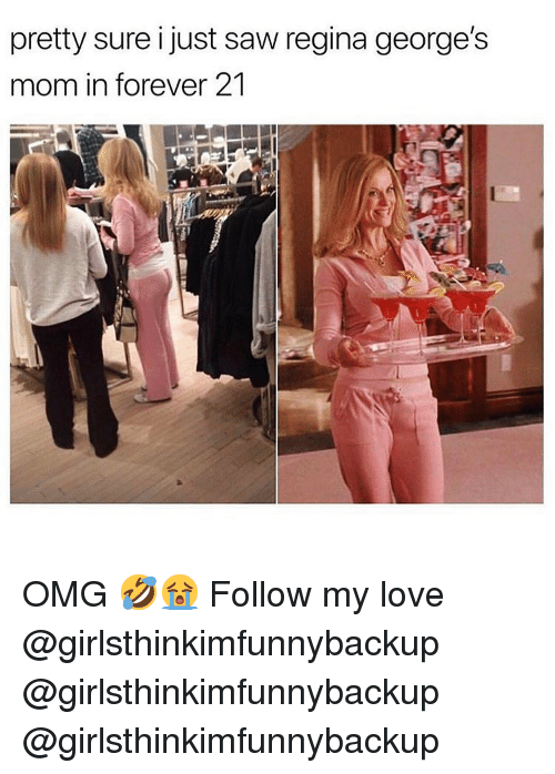 Forever 21: pretty sure i just saw regina george's  mom in forever 21 OMG 🤣😭 Follow my love @girlsthinkimfunnybackup @girlsthinkimfunnybackup @girlsthinkimfunnybackup