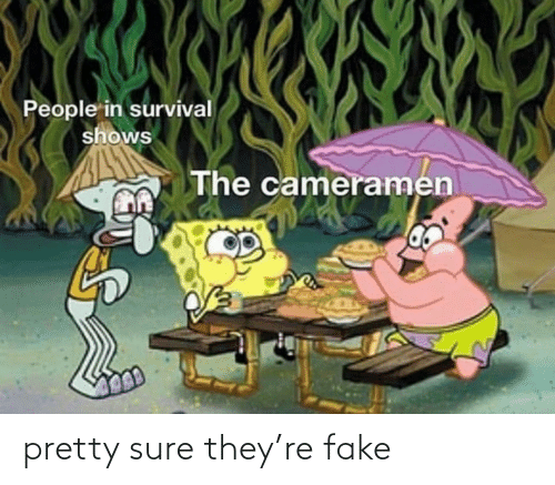 fake: pretty sure they're fake