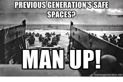 Military, Spaces, and Net: PREVIOUS GENERATION'S SAFE  SPACES?  MANUP!  memegenerator.net