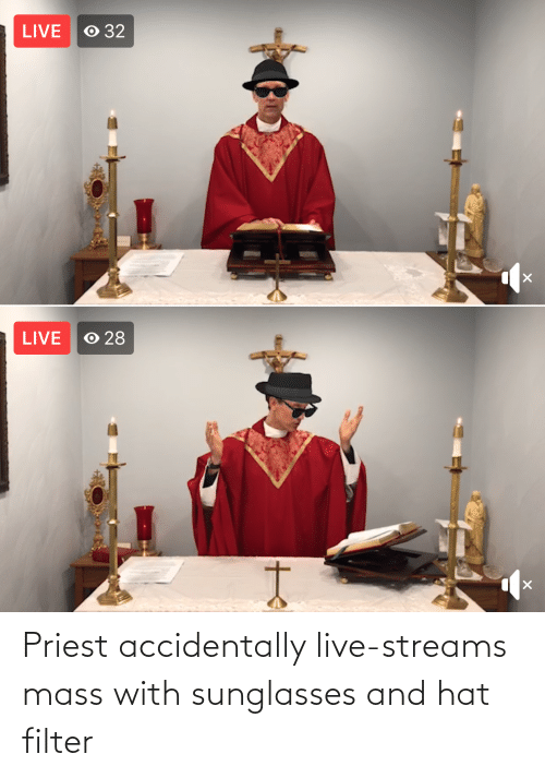 Live: Priest accidentally live-streams mass with sunglasses and hat filter