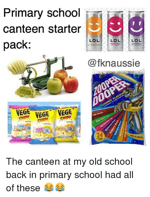 Lol Lol: Primary school mr  canteen starter  LOL  LOL.  LOL  pack:  @fknaussie  VEGE VEGE VEGE  NATURAL The canteen at my old school back in primary school had all of these 😂😂