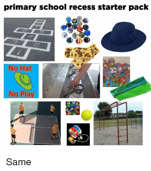 Memes, Recess, and School: primary school recess starter pack  No Hat  No Pla Same