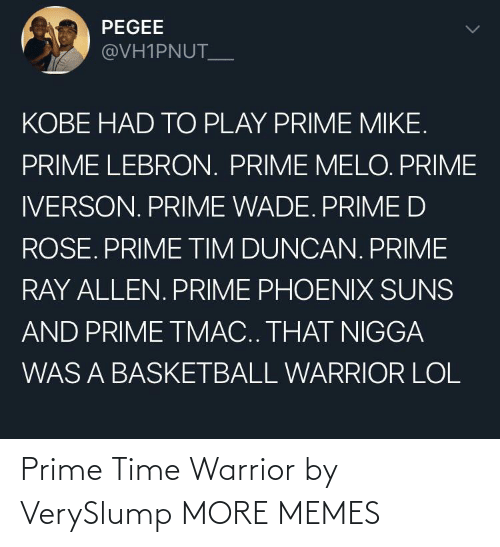 prime: Prime Time Warrior by VerySlump MORE MEMES