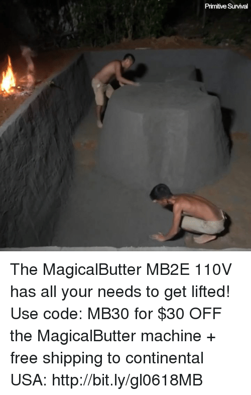Memes, Free, and Http: Primitive Survival The MagicalButter MB2E 110V has all your needs to get lifted!  Use code: MB30 for $30 OFF the MagicalButter machine + free shipping to continental USA:  http://bit.ly/gl0618MB