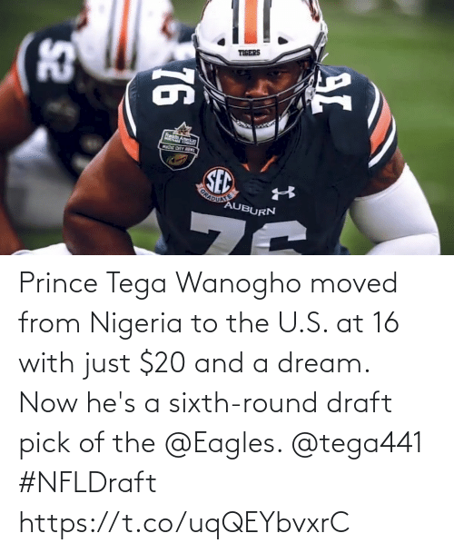 Prince: Prince Tega Wanogho moved from Nigeria to the U.S. at 16 with just $20 and a dream.  Now he's a sixth-round draft pick of the @Eagles. @tega441 #NFLDraft https://t.co/uqQEYbvxrC