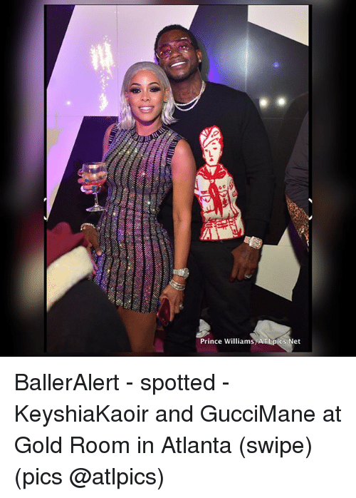 Memes, Prince, and Atlanta: Prince Williams/ATLpics.Net BallerAlert - spotted - KeyshiaKaoir and GucciMane at Gold Room in Atlanta (swipe) (pics @atlpics)