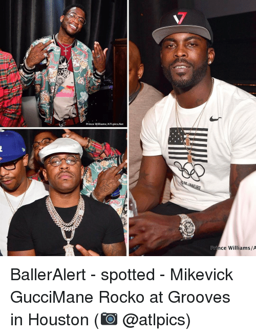 Rocko: Prince Williams /ATLpics.Net  Pri /A  nce Williams BallerAlert - spotted - Mikevick GucciMane Rocko at Grooves in Houston (📷 @atlpics)