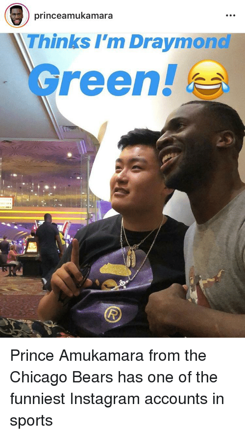 Chicago, Chicago Bears, and Funny: princeamukamara  Thinks l'm Draymon  Green!