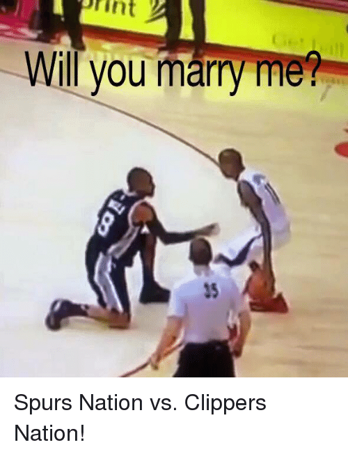 spurs nation: print  Will you marry me Spurs Nation vs. Clippers Nation!