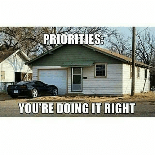 Memes, 🤖, and Right: PRIORITIES  YOU'RE DOING IT RIGHT
