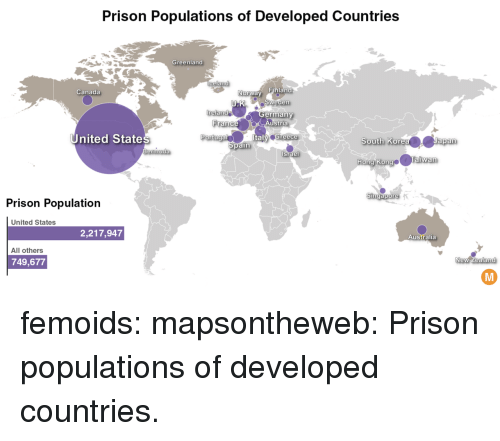Portugal: Prison Populations of Developed Countries  Greenland  Canada  Norway  Sweden  ermany  reland  ustria  United States  Portugal  Greece  South KoresJapan  Hong KongeTaiwan  ermuda  Singapore  Prison Population  United States  2,217,947  Australia  All others  749,677  New Zealand femoids: mapsontheweb:  Prison populations of developed countries.