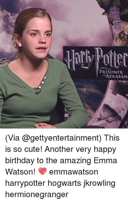 Birthday, Cute, and Emma Watson: PRISONTR  AZ KARAN (Via @gettyentertainment) This is so cute! Another very happy birthday to the amazing Emma Watson! 💖 emmawatson harrypotter hogwarts jkrowling hermionegranger