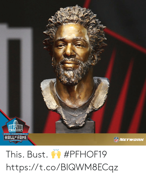 bust: PRO F OOTBALL  HALLOF FAME  NETWORLC  CANTON, OHIO This. Bust. 🙌  #PFHOF19 https://t.co/BIQWM8ECqz