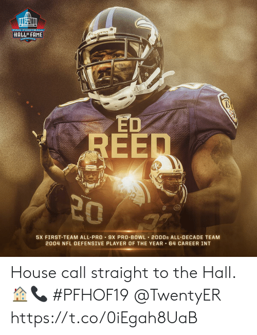 Reed: PRO F OOTBALL  HALLOFFAME  KAVENS  ANTON ONIR  RA  UPMET  REED  20  5X FIRST-TEAM ALL-PRO 9X PRO-BOWL 2000s ALL-DECADE TEAM  2004 NFL DEFENSIVE PLAYER OF THE YEAR 64 CAREER INT House call straight to the Hall. 🏠📞 #PFHOF19 @TwentyER https://t.co/0iEgah8UaB