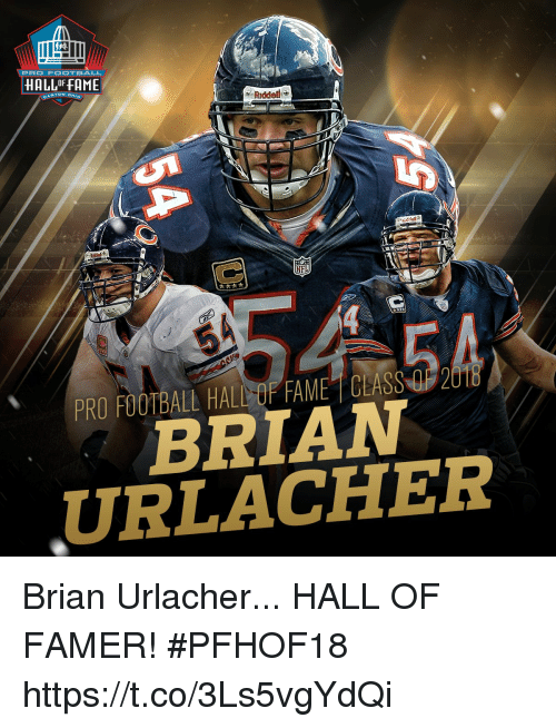 Football, Memes, and Nfl: PRO FOOTBALL  HALLF FAME  CANTON  NFL  PRO FOOTBALL HALL OF FAME CEASS 0F 201  BRIAN  URLACHER Brian Urlacher...  HALL OF FAMER! #PFHOF18 https://t.co/3Ls5vgYdQi