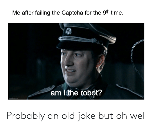 Oh Well: Probably an old joke but oh well