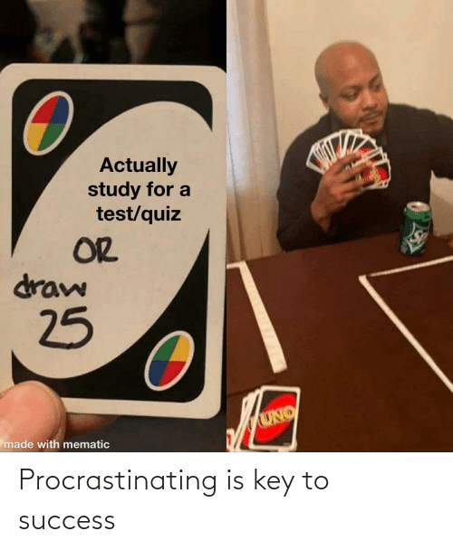 key to success: Procrastinating is key to success