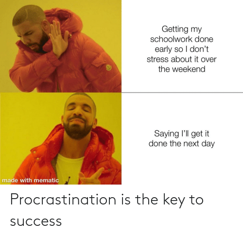 key to success: Procrastination is the key to success