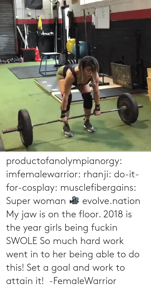 Cosplay: productofanolympianorgy: imfemalewarrior:  rhanji:  do-it-for-cosplay:  musclefibergains:   Super woman 🎥 evolve.nation  My jaw is on the floor.    2018 is the year girls being fuckin SWOLE   So much hard work went in to her being able to do this! Set a goal and work to attain it!  -FemaleWarrior