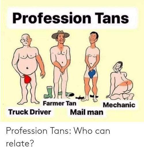 Relate: Profession Tans: Who can relate?