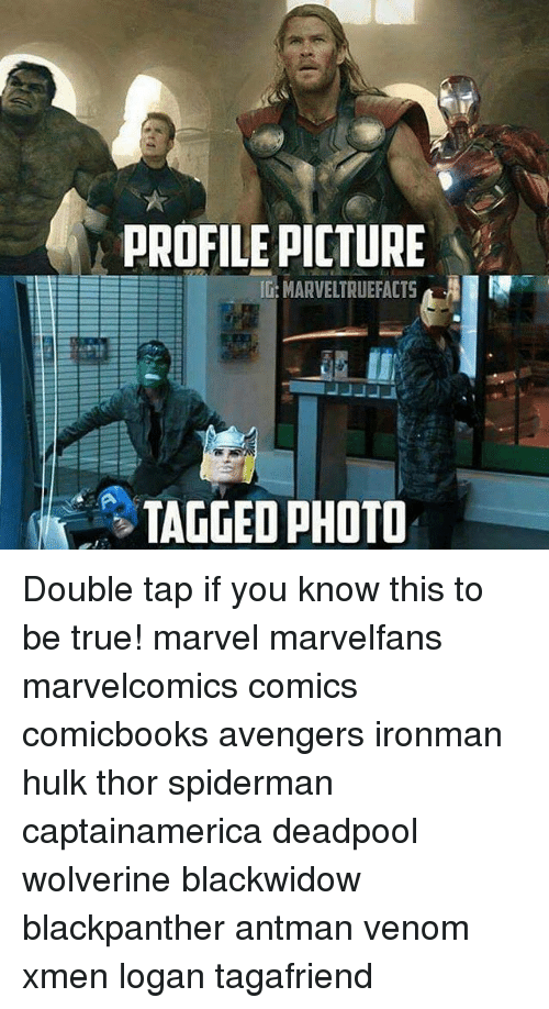 Memes, Hulk, and Antman: PROFILEPICTURE  TAGGED PHOTO Double tap if you know this to be true! marvel marvelfans marvelcomics comics comicbooks avengers ironman hulk thor spiderman captainamerica deadpool wolverine blackwidow blackpanther antman venom xmen logan tagafriend