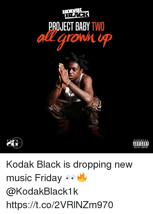 Friday, Music, and Parental Advisory: PROJECT BABY TWO  onh  PARENTAL  ADVISORY  EXPLICIT CONTENT Kodak Black is dropping new music Friday 👀🔥 @KodakBlack1k https://t.co/2VRlNZm970