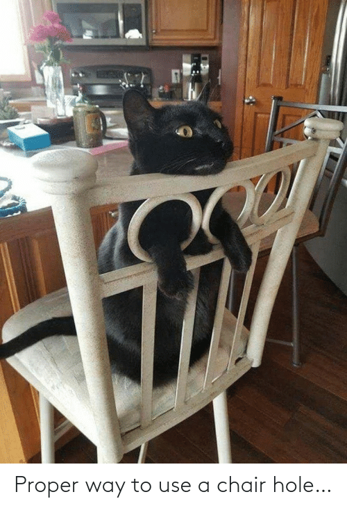 Chair: Proper way to use a chair hole…