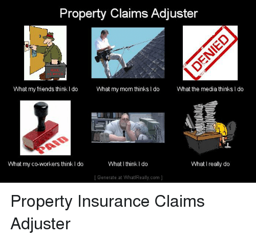 Property Claims Adjuster What My Friends Thinkido What My ...
