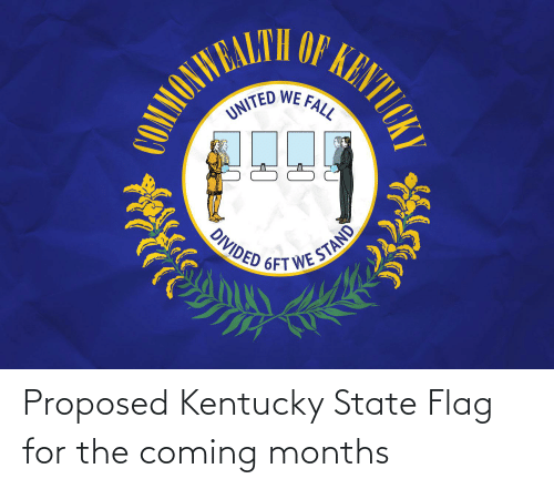 Kentucky: Proposed Kentucky State Flag for the coming months