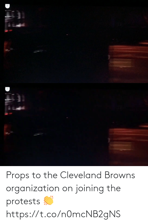 Organization: Props to the Cleveland Browns organization on joining the protests 👏 https://t.co/n0mcNB2gNS
