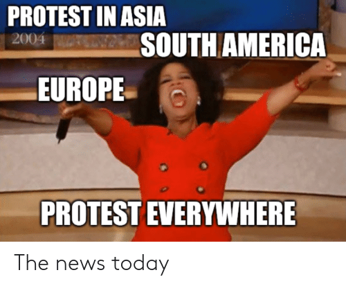 News Today: PROTEST IN ASIA  SOUTH AMERICA  2004  EUROPE  PROTEST EVERYWHERE The news today