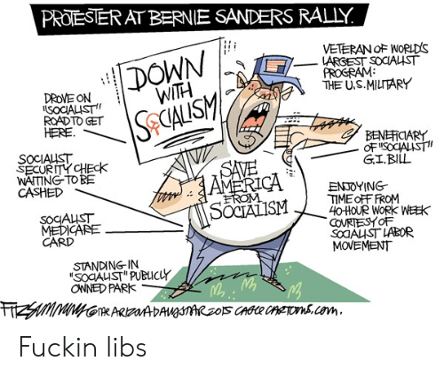 """gi bill: PROTESTER AT BERNIE SANDERS RALLY.  DOWN  WITH  VETERAN OF NORLDS  LARGEST SOCIALST  PROGRAM  THE U.S.MILTTARY  DROVE ON  ISOCIALIST  ROAD TO GET  HERE  SeCALISM  BENEFICIARY  OF SOCIALIST  GI.BILL  SOCIALIST  SECURITY CHEck  WAITING TO BE  CASHED  SAVE  AMERCA  ENJOYING  TIME OFF FROM  40HOUR WORK WEEK  COVRTESYOF  SOAUST LABOR  MOVEMENT  EROM  SOCIALISM  SOCAUST  MEDICARE  CARD  STANDING-IN  SOCAUST"""" PUBLICLY  OWNED PARK  FHZSMIMINGTARADAUnRzOS CAGCR CATON.cem Fuckin libs"""