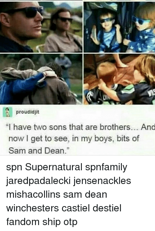 "Idjit: proud idjit  ""I have two sons that are brothers... And  now I get to see, in my boys, bits of  Sam and Dean."" spn Supernatural spnfamily jaredpadalecki jensenackles mishacollins sam dean winchesters castiel destiel fandom ship otp"