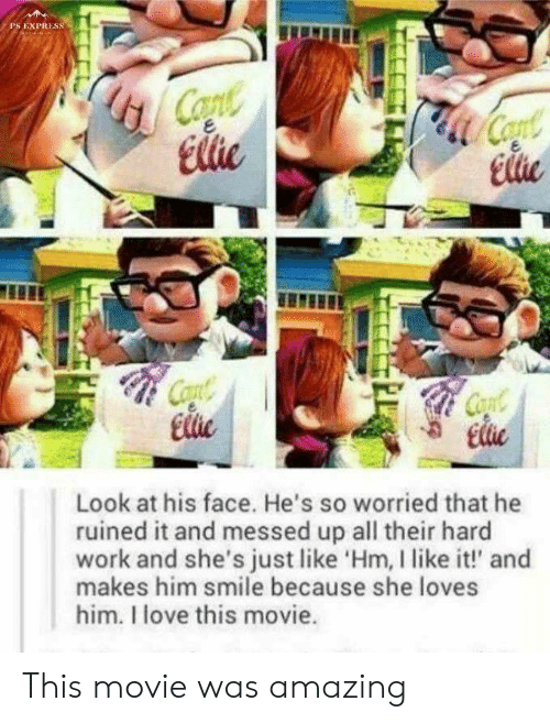 hard work: PS EXPRESS  Copte  Elie  Coat  Cae  Elie  Cont  Ele  Cont  Elie  Look at his face. He's so worried that he  ruined it and messed up all their hard  work and she's just like 'Hm, I like it!' and  makes him smile because she loves  him. I love this movie. This movie was amazing