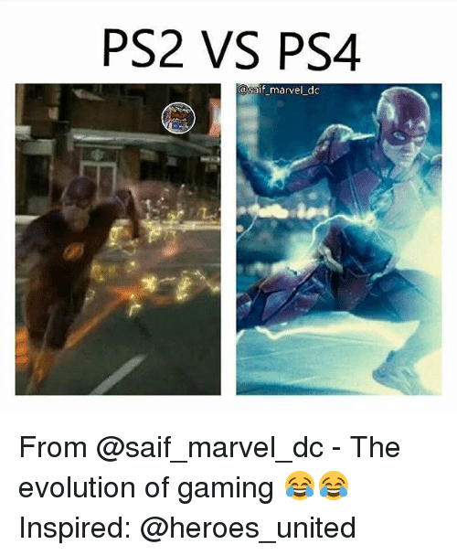 Memes, Ps4, and Evolution: PS2 VS PS4  @saif marvel do From @saif_marvel_dc - The evolution of gaming 😂😂 Inspired: @heroes_united