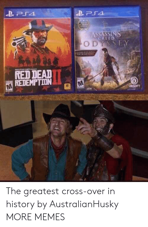 assassins: PS4  ASSASSINS  CREED  ODYSSEY  TARENE  RED DEAD  REDEMPTION  UBrSOFT The greatest cross-over in history by AustralianHusky MORE MEMES