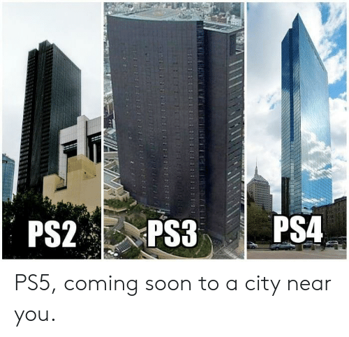 Ps5: PS5, coming soon to a city near you.