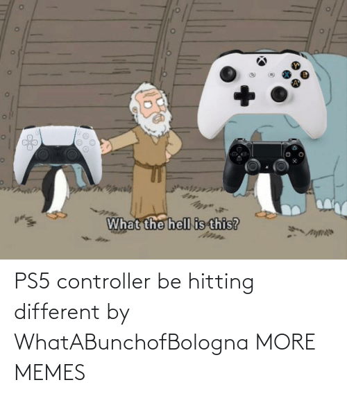 Ps5: PS5 controller be hitting different by WhatABunchofBologna MORE MEMES