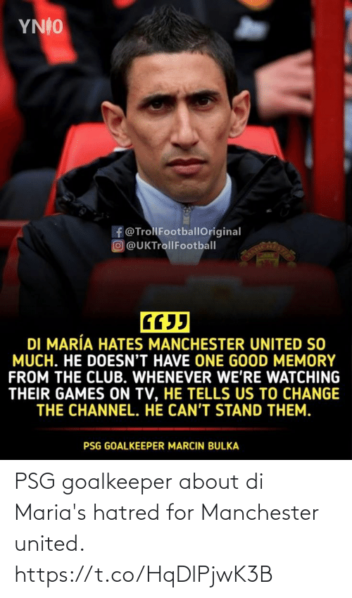 Manchester United: PSG goalkeeper about di Maria's hatred for Manchester united. https://t.co/HqDlPjwK3B