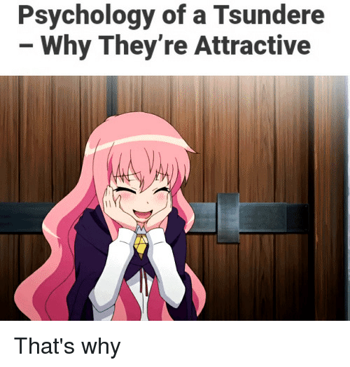 psychology of a tsundere why theyre attractive thats why 30387474 psychology of a tsundere why they're attractive anime meme on sizzle