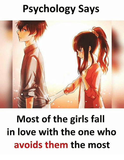 Fall, Girls, and Love: Psychology Says  Most of the girls fall  in love with the one who  avoids them the most  OS