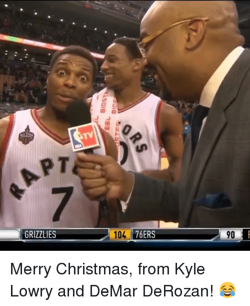 Christmas, DeMar DeRozan, and Kyle Lowry: PT  GRIZZLIES  104  76ERS Merry Christmas, from Kyle Lowry and DeMar DeRozan! 😂