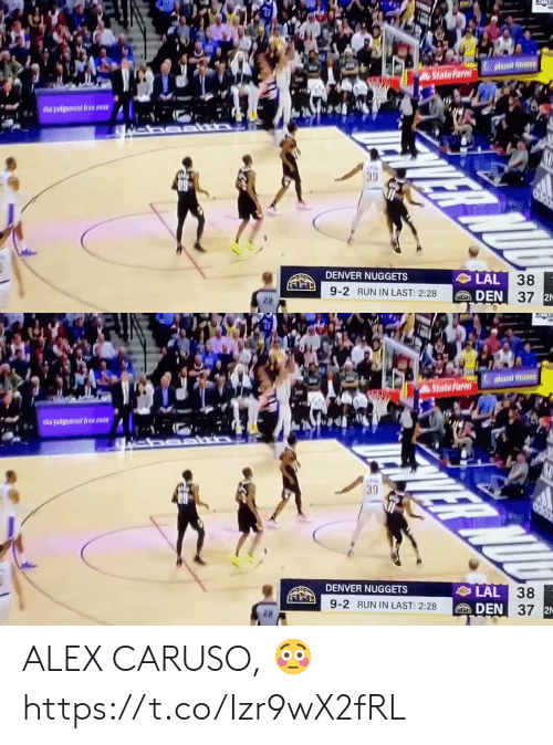 caruso: ptant fitness  State Farm  the udgement freetone  39  DENVER NUGGETS  LAL 38  DEN 37 2N  9-2 RUN IN LAST: 2:28  28   planat fitn  State Form  judgement lie on  39  DENVER NUGGETS  LAL 38  DEN 37 2  9-2 RUN IN LAST: 2:28 ALEX CARUSO, 😳 https://t.co/Izr9wX2fRL