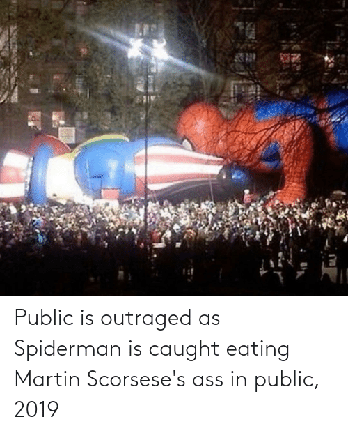 Outraged: Public is outraged as Spiderman is caught eating Martin Scorsese's ass in public, 2019