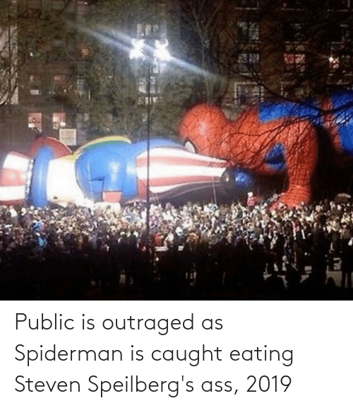 Outraged: Public is outraged as Spiderman is caught eating Steven Speilberg's ass, 2019