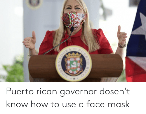 puerto rican: Puerto rican governor dosen't know how to use a face mask