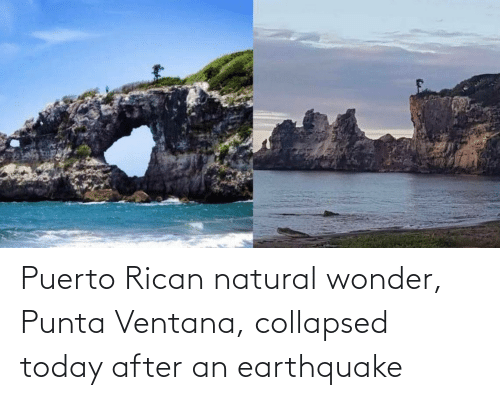 puerto rican: Puerto Rican natural wonder, Punta Ventana, collapsed today after an earthquake