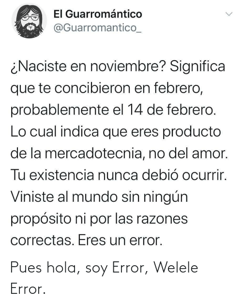 Soy: Pues hola, soy Error, Welele Error.