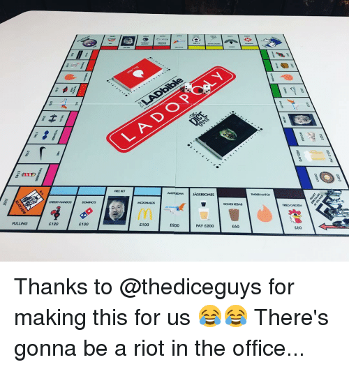Memes, Riot, and Tinder: PULLING  CHEEKY NANDOS  E120  DOMINOS  E100  FREE BET  £100  AMSTERDAM  BS  E200  DONER KEBAB  E60  TINDER MATCH  E60 Thanks to @thediceguys for making this for us 😂😂 There's gonna be a riot in the office...
