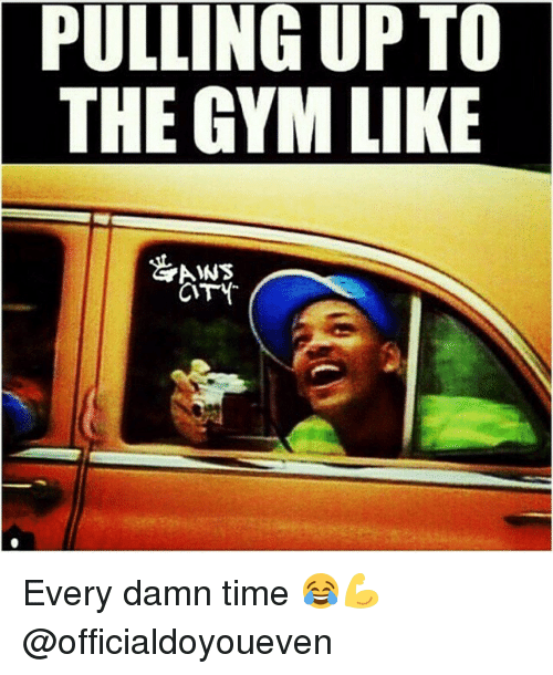 Gym: PULLING UP TO  THE GYM LIKE  HANS  CITY Every damn time 😂💪 @officialdoyoueven